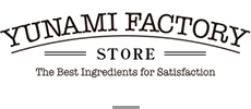 YUNAMI FACTORY STORE The Best Ingredients Satisfaction